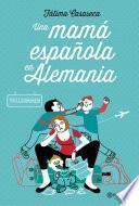 Libro de Una Mamá Española En Alemania