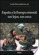 Libro de España Y La Europa Oriental: Tan Lejos, Tan Cerca