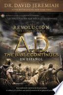 Libro de A.d. The Bible Continues En EspaÑol: La Revolución Que Cambió Al Mundo