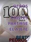 Libro de Otros 100 Chistes Para Partirse El Ajete