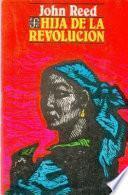 Libro de Hija De La Revolución ; Y Otras Narraciones