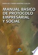 Libro de Manual Básico De Protocolo Empresarial Y Social