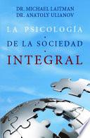 Libro de La Psicología De La Sociedad Integral