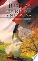Libro de Huellas De Una Reina Sin Corona