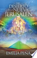 Libro de Del Desierto A La Nueva Jerusalén