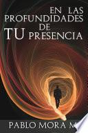 Libro de En Las Profundidades De Tu Presencia.