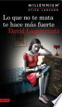 Libro de Lo Que No Te Mata Te Hace Más Fuerte (serie Millennium 4) Edición Colombiana
