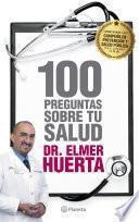 Libro de 100 Preguntas Sobre Tu Salud Al Doctor Elmer Huertas