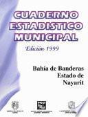 Libro de Bahía De Banderas Estado De Nayarit. Cuaderno Estadístico Municipal 1999