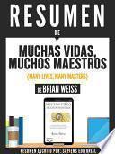 Libro de Resumen De  Muchas Vidas, Muchos Maestros (many Lives, Many Masters)   De Brian Weiss