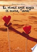 Libro de El Primer Amor Nunca Se Olvida