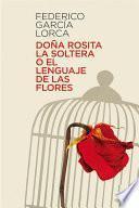 Libro de Doña Rosita La Soltera O El Lenguaje De Las Flores