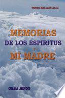 Libro de Memorias De Los Espiritus Y Mi Madre