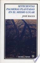 Libro de Setecientas Palmeras Plantadas En El Mismo Lugar