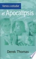 Libro de Vamos A Estudiar El Apocalipsis = Let S Study Revelation