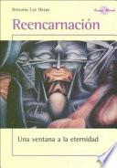 Libro de Reencarnacion. Una Ventana A La Eternidad