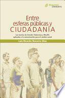 Libro de Entre Esferas Públicas Y Ciudadanía
