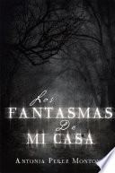 Libro de Los Fantasmas De Mi Casa