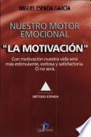 Libro de La Motivación, Nuestro Motor Emocional