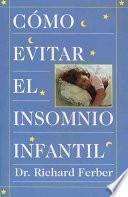 Libro de Como Evitar El Insomnio Infantil (solve Your Child S Sleep Problems)