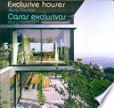 Libro de Exclusive Houses, Sea And Mountain/ Casas Exclusivas, Mar Y Montana