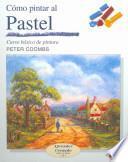 Libro de Cómo Pintar Al Pastel