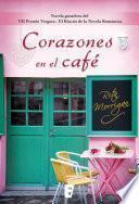 Libro de Corazones En El Café (novela Ganadora Del Vii Premio Vergara  El Rincón De La Novela Romática)