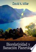 Libro de Biorelatividad Y Sanación Planetaria
