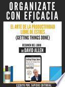 Libro de Organizate Con Eficacia: El Arte De La Productividad Libre De Estres (getting Things Done)