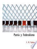 Libro de Patria Y Federalismo
