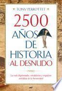 Libro de 2500 Años De Historia Al Desnudo