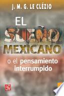 Libro de El Sueño Mexicano O El Pensamiento Interrumpido