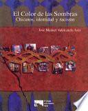 Libro de El Color De Las Sombras: Chicanos, Identidad Y Racismo