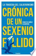 Libro de Crónica De Un Sexenio Fallido