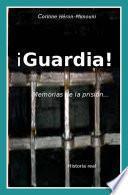 Libro de ¡guardia! Memorias De La Prisión
