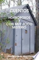 Libro de Cuentos Horrorosos Y Con Muy Poco Misterio