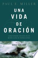 Libro de Una Vida De Oracin / A Praying Life
