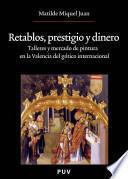 Libro de Retablos, Prestigio Y Dinero