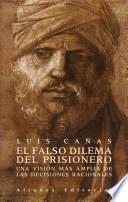 Libro de El Falso Dilema Del Prisionero / The False Dilemma Of Prisoner