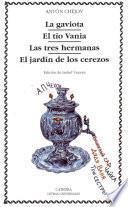 Libro de La Gaviota ; El Tío Vania ; Las Tres Hermanas ; El Jardín De Los Cerezos