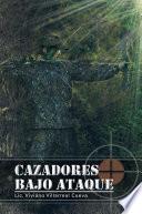 Libro de Cazadores Bajo Ataque