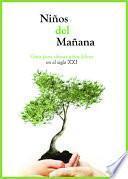 Libro de Niños Del Mañana; Guía Para Educar Niños Felices En El Siglo Xxi