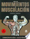 Libro de GuÍa De Los Movimientos De MusculaciÓn. DescripciÓn AnatÓmica (color)