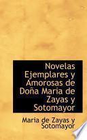 Libro de Novelas Ejemplares Y Amorosas De Dona Maria De Zayas Y Sotomayor