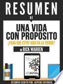 Libro de Resumen De  Una Vida Con Proposito: Para Que Estoy Aqui En La Tierra?   De Rick Warren