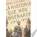 Libro de La Historia Que Nos Enseñaron (1937 1975)