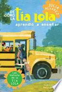 Libro de De Como Tia Lola Aprendio A Ensenar