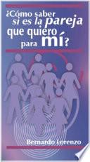 Libro de Como Saber Si Es La Pareja Que Quiero Para Mi? / How To Know If It Is The Couple That I Want For Myself?