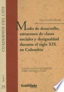 Libro de Modo De Desarrollo, Estructura De Clases Sociales Y Desigualdad Durante El Siglo Xix En Colombia