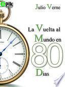 Libro de La Vuelta Al Mundo En Ochenta Días. Julio Verne